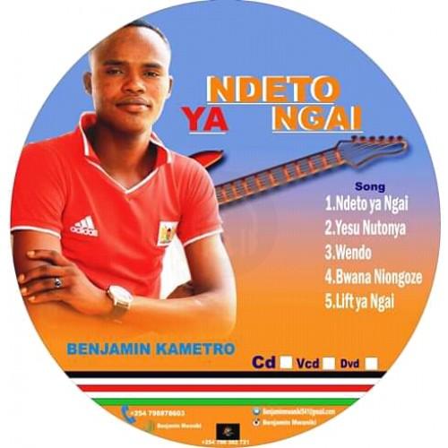 Ndeto ya ngai(Benjamin Kametro)